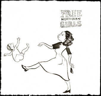 "black ink drawing of a young woman kicking a baby into the air; text reads ""Free Northern..."